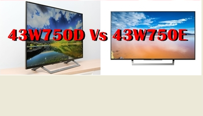 Compression Sony Bravia 43W750E VS Sony Bravia 43W750D