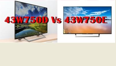 Compression Sony Bravia 43W750E VS Sony Bravia 43W750D